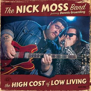 Nick Moss Band feat. Dennis Gruenling | The High Cost Of Low Living