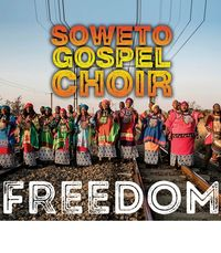 Soweto Gospel Choir – Freedom