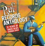 Where Blues Crosses Over - 12Years Of Ruf Records Anthology