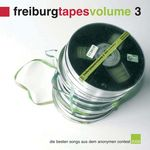 Freiburg Tapes Vol. 3 - Songs aus dem anonymen Contest 2006