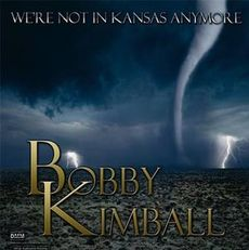 Bobby Kimball - We're Not In Kansas Anymore