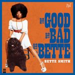 The Good, The Bad And The Bette (180g LP)
