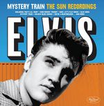 Mystery Train - The Sun Recordings + 4 Bonus Tracks