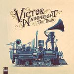 Victor Wainwright & The Train (180gr. Vinyl)